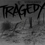 Vengeance / Tragedy (LP)