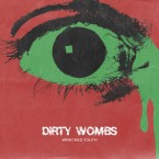 "WRECKED YOUTH / DIRTY WOMBS (7"")"