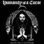 Raging for a Lighthouse / Humanity is a Curse (LP)