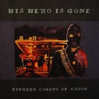 Fifteen Counts Of Arson / His Hero Is Gone (LP)