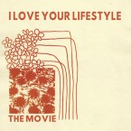 The Movie / I Love Your Lifestyle (LP)