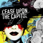st 2006 / Cease Upon The Capitol (CD)
