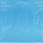 [USED] Four Hundred Years + Sleepy Time Trio (split 7inch)