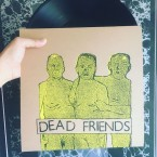 Dead Friends / Dead Friends (LP)