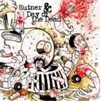 "Ruiner/Day Of The Dead (Split 7"")"