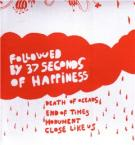 st / FOLLOWED BY 37 SECONDS OF HAPPINESS (7inch)