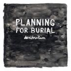 Desideratum / Planning For Burial (LP)