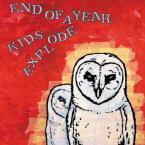 KIDS EXPLODE + END OF A YEAR (split 7'')