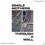 [SALE] Through A Wall / Single Mothers (LP : Grey Marble)