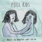 Music to Practice Safe Sex to / Pool Kids (LP: Blue/Green Galaxy)