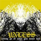 "Letting go of what you never had / Unless (7"")"