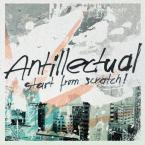 Start From Scratch! / Antillectual (CD)